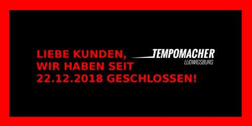 Tempomacher Ludwigsburg geschlossen!